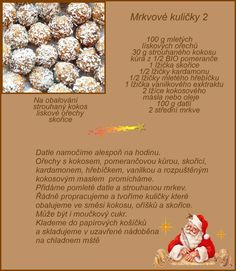 Mrkvové kuličky Christmas Sweets, Christmas Cookies, Xmas, Vegetarian Recipes, Cooking Recipes, Food And Drink, Treats, Baking, Paleo