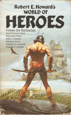 Robert E. Howard. World Of Heroes.