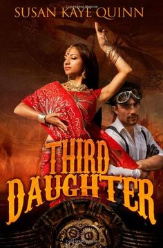 Third Daughter , by Susan Kaye Quinn (First Book in The Dharian Affairs Trilogy) About this book: Skyships, saber duels, and lots of ro. Best Books Of 2014, Good Books, My Books, Steampunk Book, Suzanne Collins, Three Daughters, Fantasy Romance, First Daughter, Film Serie