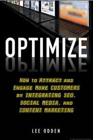 Online retailers need to boost visibility and relevance if they are to engage customers and increase sales. In his book, Lee Odden describes how to achieve just this sort of goal with integrated marketing including SEO, social media, and content marketing.  #optimize #book #online #marketing #strategy #SEO #socialmedia #content #integrated