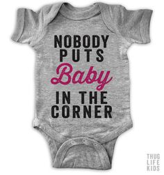 Nobody puts baby in the corner! White Onesies are 100% cotton. Heather Grey Onesies are 90% cotton, 10% polyester. All shirts are printed in the USA.