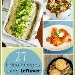 27 Paleo Recipes Using Leftover Chicken