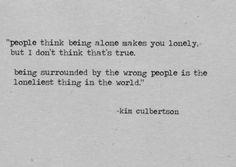 Aloneness, not loneliness.