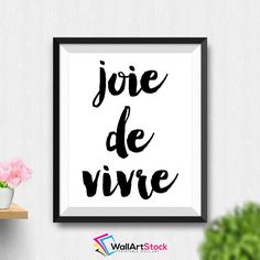 Printable Joie De Vivre Wall Art French Quote Wall Art French Home Decor Calligraphy Poster French Prints (Stck513) by WallArtStock