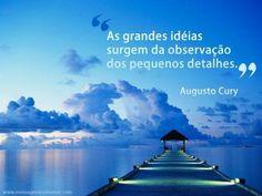 Pequenos e grandes detalhes - Augusto Cury - Mensagens Com Amor (106457)