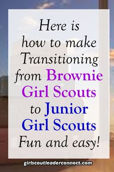 o you just had two amazing years with your girls as a Brownie Girl Scout leader. Now what? Are you ready for the next level, Junior Girl Scouts?