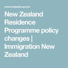 New Zealand Residence Programme policy changes | Immigration New Zealand