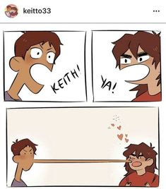 Read Comics and 2 from the story Klance comics by Epartridge (Ash with reads. Voltron Memes, Voltron Comics, Voltron Fanart, Voltron Ships, Voltron Klance, Dreamworks, Klance Fanart, Klance Comics, A Silent Voice