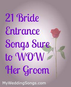 Bride Entrance Songs to Wow Groom #bride #entrancesongs #weddingsongs