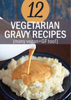 12 Vegetarian Gravy Recipes - many are vegan and/or gluten-free, too. Finally, one luxurious gravy for everyone at the table.