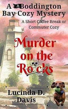 Murder on the Rocks (Boddington Bay Cozy Mystery #1) by Lucinda D. Davis
