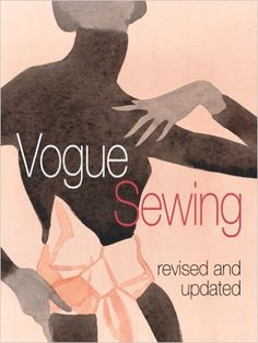 Vogue Sewing, Revised and Updated. By Vogue Knitting Magazine. 2006. Vogue is an authority, this is a classic since 1975. The 1952 ed. inspired Gertie's + a retro-movement, but  Some will think too hard for beginners… Very similar to the Vogue book w/ Butterick, but this 1 has a fabulous introductory section that covers body style, flattering design, how to measure, pattern alterations, then launches into the skills in clear sections with ideas for application. Intermediate reference.