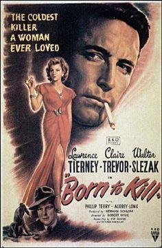 Film Noir BORN TO KILL…one of my fave film noir's…the dialogue just bristles. (please follow minkshmink on pinterest)