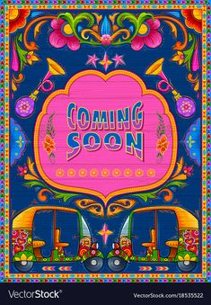 illustration of colorful coming soon banner in truck art kitsch style of India , Art And Illustration, Illustrations, Graphic Design Illustration, Graphic Art, Costume Russe, Truck Art Pakistan, Arte Peculiar, Pop Art, Indian Folk Art