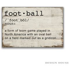 Football Definition Handmade Wooden Sign Football Signs Football Decor... ($36) ❤ liked on Polyvore featuring home, home decor, wall art, text, home & living, home décor, phrase, quotes, saying and silver