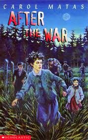 After The War/Carol Matas __It was a holocaust book and it was not bad for my first one.