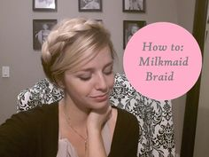 Milkmaid braid, for short or medium length hair
