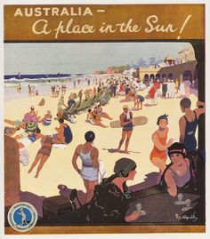 Australia - A Place in the sun. Vintage Travel Poster by James Northfield.