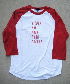 I Love You More Than Cheese T-Shirt in Red Raglan by ZanyDuDesigns