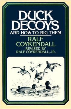 Duck Decoys: And How to Rig Them  https://www.amazon.com/dp/1558210393?m=null.string&ref_=v_sp_detail_page