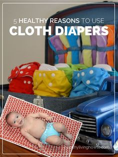5 Healthy Reasons To Use Cloth Diapers   healthylivinghowto.com