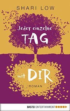 Jeder einzelne Tag mit dir: Roman (Allgemeine Reihe. Bastei Lübbe Taschenbücher)