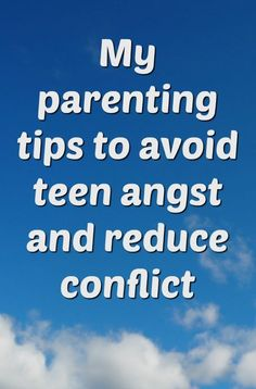 My parenting tips to avoid teen angst and reduce conflict.... #teenparentingtips #teenboyparentingadvice
