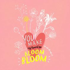 You make my heart go bloom bloom - Hejsan! You Make Me, Love You, How To Make, Love Letters, Love Heart, Typography, Bloom, Presents, Neon Signs