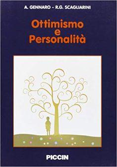 Ottimismo e personalità: Amazon.it: Accursio Gennaro, Roberta G. Scagliarini: Libri