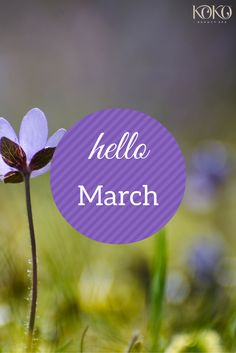Hello March, March quotes, Spring, March