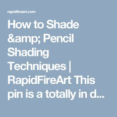 How to Shade & Pencil Shading Techniques | RapidFireArt This pin is a totally in depth tutorial on shading.