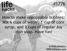 1000 Life Hacks - Page 2 of 997 - Unbreakable soap bubbles: 6 parts . - 1000 Life Hacks – Page 2 of 997 – Unbreakable soap bubbles: 6 parts water, 1 part syrup, 2 parts detergent. Simple Life Hacks, Useful Life Hacks, Cool Hacks, Summer Life Hacks, Art Hacks, 1000 Lifehacks, For Elise, Things To Know, Fun Things