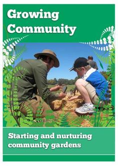 Growing Community: starting and nurtring community gardens    Growing Community fills the need for a comprehensive guidebook to starting community gardens. Although written in South Australia, the contents are applicable in other places. In it, you find information on managing community gardens.