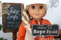 American Girl Dolls : How to Rope Braid on American Girl Doll hair Julie & Saige My AG American Girl Hairstyles, Black Girls Hairstyles, Doll Hairstyles, School Hairstyles, Updo Hairstyle, Girl Doll Clothes, Doll Clothes Patterns, Girl Dolls, Ag Dolls