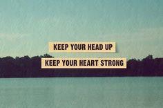 head up. heart strong.