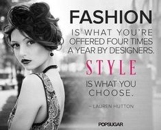 Pin for Later: 32 Famous Fashion Quotes Perfect For Your Pin Board Seasons may change, but personal style is no passing trend. Lauren Hutton, Famous Fashion Quotes, Famous Quotes, Pretty Outfits, Pretty Clothes, Trendy Fashion, Fashion Clothes, Latest Fashion, Style Fashion