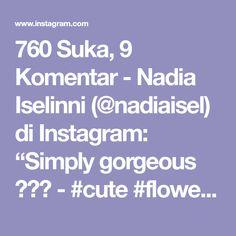 "760 Suka, 9 Komentar - Nadia Iselinni (@nadiaisel) di Instagram: ""Simply gorgeous 🎂🎉❤ - #cute #flower #cake #kawaii #bake #baking #baker #chocolate #buttercream…"""