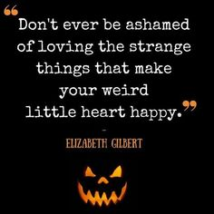 Watch Fashion Trends To Keep Your Style Updated - I am many - halloween quotes Goth Quotes, Dark Quotes, Creepy Quotes, Elizabeth Gilbert, Liz Gilbert, Halloween Fun, Quotes About Halloween, Halloween Sayings, Happiness