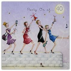 Party on at 40 / Ladies Who Love Life