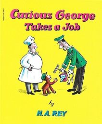 Curious George Takes a Job by H.A.REY
