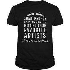 Get yours cool Dream Favorite Artists I Teach Mine Art Teacher Best Gift Shirts & Hoodies.  #gift, #idea, #photo, #image, #hoodie, #shirt, #christmas