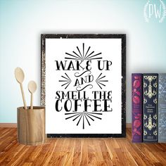 Kitchen Art Printable wall decor print, coffee typography poster, digital wall art - wake up and smell the coffee diy pdf JPEG can customize $5