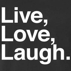 Live love laugh t-shirt #t-shirt #t-shirts #tshirt #tshirts #giftidea #giftideas #giftsidea #giftsideas