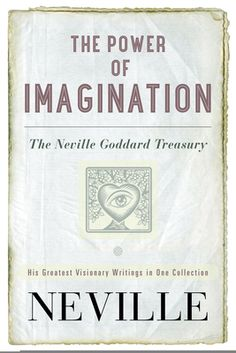 The Power of Imagination by Neville, Click to Start Reading eBook, An anthology of the greatest writings of modern mystic, Neville Goddard, who has enthralled a new gen