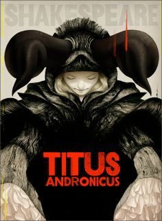 Poster // Sam Weber // Titus Andronicus Poster by one of my favourite illustrators for one of my favourite Shakespeare plays.
