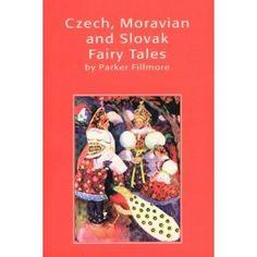 Czech, Moravian and Slovak Fairy Tales