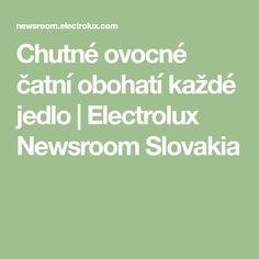 Chutné ovocné čatní obohatí každé jedlo | Electrolux Newsroom Slovakia