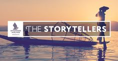 "Singapore Airlines' The Storytellers: ""We're sending 4 people to the world's most exciting destinations to find the world's most interesting stories."""