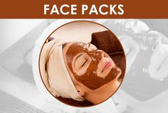 FACE PACKS AND MASKS