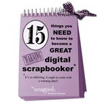 15 Things You NEED to Know to Become a GREAT Digital Scrapbooker (FREE Starter eBook)